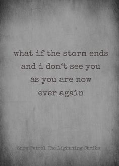 Snow Patrol - The Lightning Strike Lyrics. A lot of people don't know this but a lightning bolt was my first tattoo my boyfriend Bryan and I both got one because of this song.