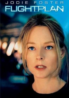 Flightplan (2005) Kyle Pratt is on a trans-Atlantic flight when her daughter vanishes, but the captain and air marshal begin to doubt that the child was ever on board. With no support from the plane's staff, Kyle can only rely on herself to find her little girl.