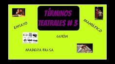 TERMINOS TEATRALES - 3RA PARTE