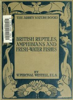British reptiles, amphibians, and fresh-water fisches, - Biodiversity Heritage Library