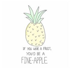 One thing better then a pineapple...a fine one