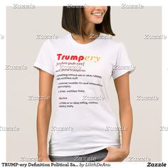 TRUMP-ery Definition Political Satire T-Shirt #2B