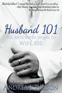 Husband 101 (The Wife 101 Series) by A'ndrea J. Wilson. $6.36. 224 pages. Author: A'ndrea J. Wilson. Publisher: Divine Garden Press (October 29, 2012)