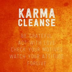 Try A Karma Cleanse | The Tao of Dana