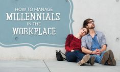 How to Manage Millennials In The Workplace | When I Work