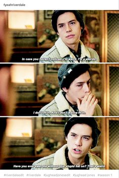 The next scene with the two of then he didn't have the hat on :) Jughead Jones is definitely my favorite!!!!!!