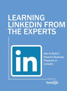 5 Experts do a LinkedIn deep-dive: http://www.hubspot.com/eBooks/learning-linkedin-from-the-experts/