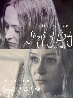 """""""It is not the strength of the body that counts, but the strength of the spirit.""""  -J. R. R. Tolkien"""