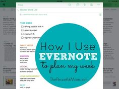 Get organized! How I use the Evernote app to help me plan my week & ensure I'm getting the important things done. - from ThePeacefulMom.com