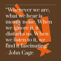 John Cage on what we hear.