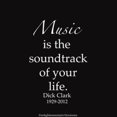 """Music is the soundtrack of your life."" - Dick Clark #musicquotes"