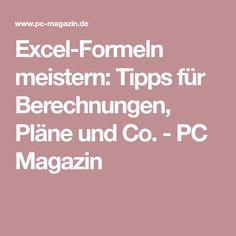 Excel-Formeln meistern: Tipps für Berechnungen, Pläne und Co. - PC Magazin