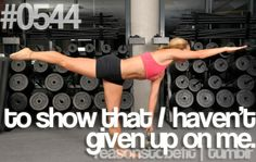 Reasons to be FIT: Don't give up!