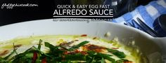 Whether you are doing an Egg Fast or simply living your every day, healthy, low carb keto lifestyle, and are looking for a quick and easy, down and dirty recipe for Alfredo sauce, makes no differen...