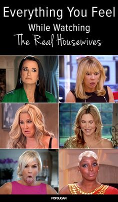 "Because nothing says ""guilty pleasure"" quite like the Real Housewives series."