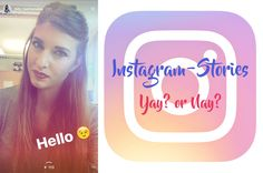 Instagram-Strories | Yay or Nay?