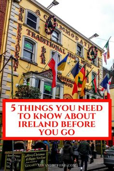 5 things you need to know before you visit Ireland from tipping to the craic.