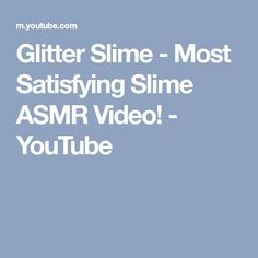 Glitter Slime - Most Satisfying Slime ASMR Video! - YouTube