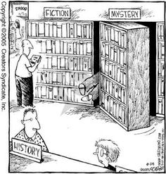 The Comic Strips :: Dave Coverly :: Speed Bump :: 2005-08-24 :: Image Number:11386 :: History. Fiction. Mystery. :: Hidden door, bookcase door, mysterious, bookstores, libraries, classification, genre, bookshelves.