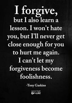 I forgive, but i also learn a lesson life quotes quotes quote life inspirational quotes forgive forgiveness life lessons life quotes and sayings life image quotes lesson learned Hurt Quotes, Real Life Quotes, Badass Quotes, Self Love Quotes, Reality Quotes, Wise Quotes, Quotable Quotes, Words Quotes, Quote Life