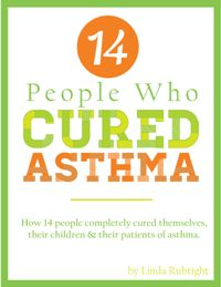 14 People Who Cured Asthma, by Linda Rubright, The Founder of The Delicious Day