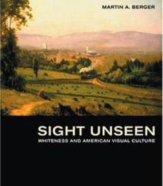 Sight Unseen: Whiteness And American Visual Culture PDF