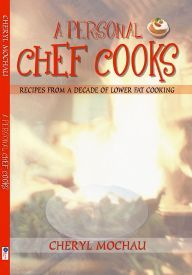 A Personal Chef Cooks: Recipes from a Decade of Lower Fat Cooking Low Fat Cooking, Live On Air, Personal Chef, A Decade, Food Lists, Cholesterol, Cheryl, Cooking Recipes, Easy Recipes
