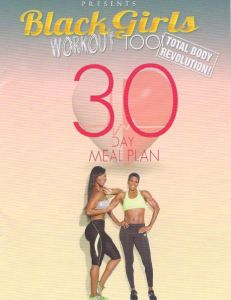 Black Girls Workout Too 30 Day Meal Plan Info + PDF http://blackgirlsworkout-too.com/