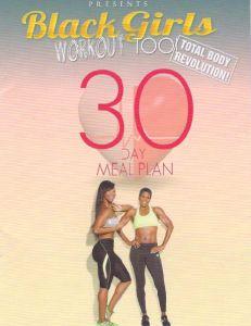 Black Girls Workout Too 30 Day Meal Plan Info + PDF http://blackgirlsworkout-too.com/