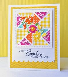 hand crafted quilt card from The Queen's Scene .... sunshine message and colors ... luv the texture on the base layer ...