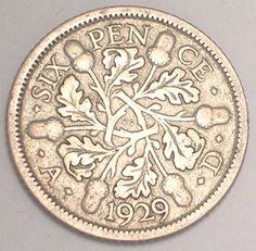It was really a pretty little coin: The English 6d of Oak sprigs and acorns ~ The sixpence, known colloquially as the tanner, or half-shilling, was a British pre-decimal coin, worth six (pre-1971) pence, or 1/40th of a pound sterling. The first sixpences were struck in the reign of Edward VI in 1551 and continued until they were rendered obsolete by decimalisation in 1971.