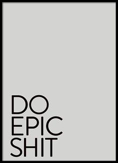 Do Epic Shit Poster in der Gruppe Poster / Größen und Formate / 30x40cm bei Desenio AB (8757)
