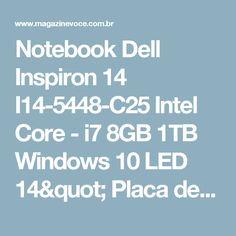 "Notebook Dell Inspiron 14 I14-5448-C25 Intel Core - i7 8GB 1TB Windows 10 LED 14"" Placa de Vídeo 2GB - Magazine Micelanea"