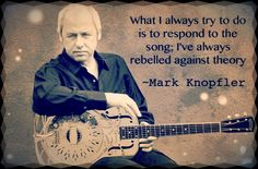Mark Knopfler Quote
