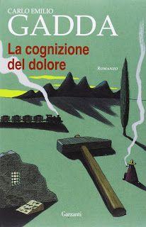 I miei libri... e altro di CiBiEffe: Carlo Emilio Gadda - La cognizione del dolore ( 19...