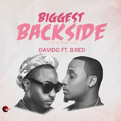 Music Download: Davido  Biggest Backside (Feat BRed)