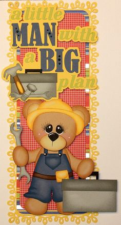 "Boy Construction Bear ""A Little Man with a Big Plan"" (Scrapbook Paper Piecings) Scrapbook Borders, Disney Scrapbook Pages, Scrapbook Titles, Kids Scrapbook, Scrapbook Embellishments, Scrapbook Page Layouts, Scrapbook Stickers, Scrapbook Paper Crafts, Scrapbook Cards"