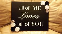 All of me loves all of you canvas by WillowBugsCreations on Etsy