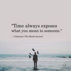 Inspirational Positive Quotes :Time always exposes what you mean to someone. Life Quotes Love, Wisdom Quotes, Words Quotes, Quotes To Live By, Qoutes, Quotes Quotes, Beautiful People Quotes, Ignore Quotes, Hate You Quotes