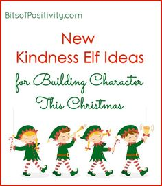 New ideas for kindness elves; post includes kindness elf ideas and resources from a number of years