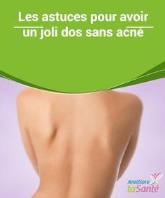 Les astuces pour avoir un #joli dos sans acné Dans la suite de cet article, nous allons partager avec vous quelques #conseils pour #éliminer #l'acné du dos et obtenir une plus belle #peau, sans taches ni boutons.