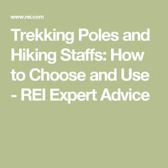 Trekking Poles and Hiking Staffs: How to Choose and Use - REI Expert Advice
