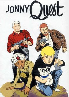 Jonny Quest - loved this on Saturday afternoons - kids these days do NOT know what a great cartoon is!