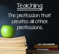 Teaching, the profession that creates all other professions. Thank you and Happy Teacher Appreciation Week! World Teacher Day, World Teachers, Teachers Corner, Happy Teachers Day, Think Education, Education Quotes, Education Posters, Teaching Quotes, Teaching Resources
