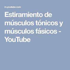 Estiramiento de músculos tónicos y músculos fásicos - YouTube