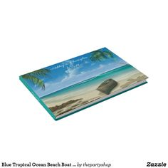 Shop Blue Tropical Ocean Beach Boat Palm Trees Wedding Guest Book created by thepartyshop. Wedding Tree Guest Book, Tree Wedding, Elegant Wedding Themes, Boat Wedding, Exotic Wedding, Destination Wedding Invitations, Wedding Honeymoons, Ocean Beach, Palm Trees