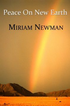 Peace on New Earth by Miriam Newman, http://www.amazon.com/dp/B00AEGID2M/ref=cm_sw_r_pi_dp_kM9Uqb1KASD00