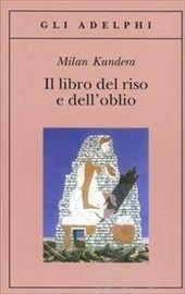 Il libro del riso e dell'oblio, Kundera Milian