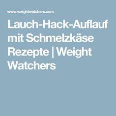 Lauch-Hack-Auflauf mit Schmelzkäse Rezepte   Weight Watchers