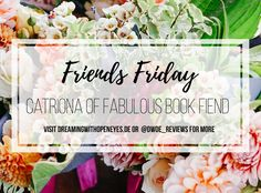 Friends Friday Interview: Catriona of Fabulous Book Fiend